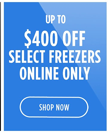 $400 off select freezers | shop now
