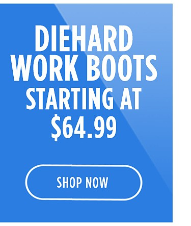 DIEHARD workboots | spend $50 or more, get $50 cashback in points