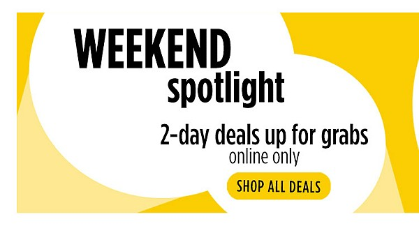 Weekend spotlight | 2-day deals up for grabs | online only | shop all deals