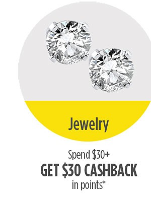 Jewelry | Spend $30 or more, Get $30 cashback in points