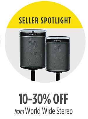 Seller Spotlight | 10-30% off from world wide stereo