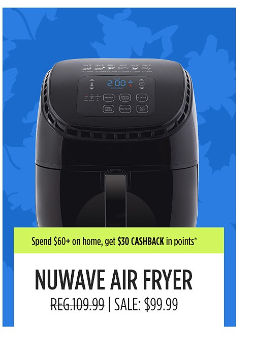 Nuwave air fryer $99.99 reg $109.99