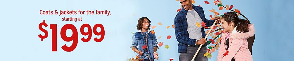 Coats & jackets for the family, starting at $19.99