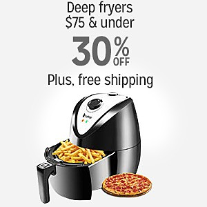 Deep fryers $75 & under, up to 30% off