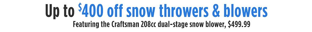Up to $400 off snow throwers & blowers