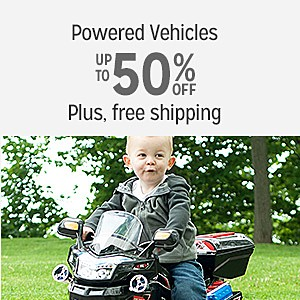 10-50% off select Powered Vehicles with Free Shipping