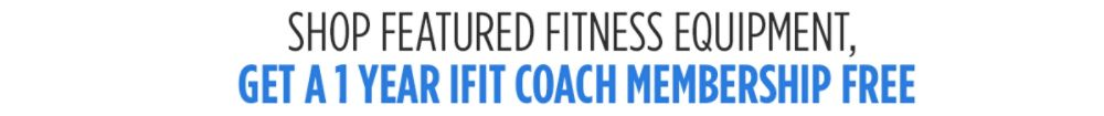 Select fitness with FREE 1 year iFit membership