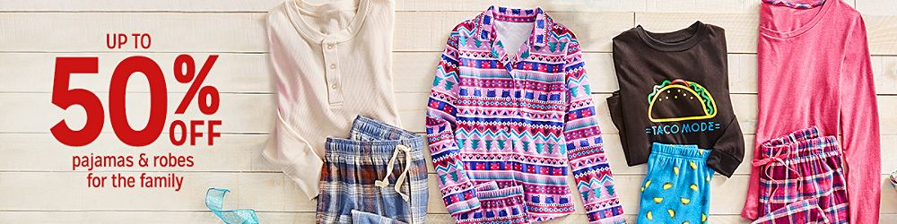 Up to 50% off pajamas & robes for the family