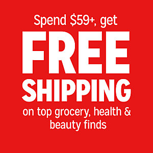 Spend $59, get FREE shipping on grocery & drugstore finds
