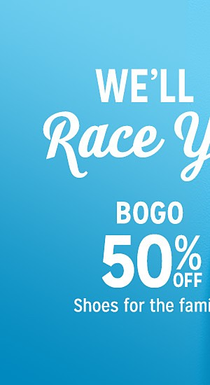 BOGO 50% off shoes for the family