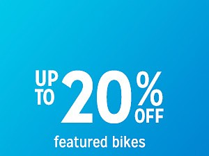 Bikes up to 20% off