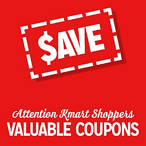 $AVE | Attention Kmart Shoppers | VALUABLE COUPONS