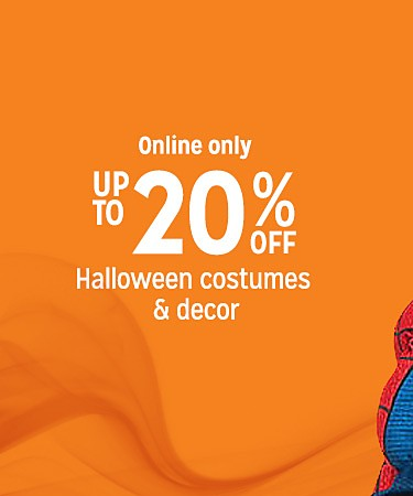 online only | up to 20% off Halloween costumes & decor