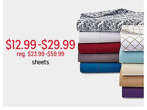 12.99-14.99 | reg. $23.99 - $59.99 sheets