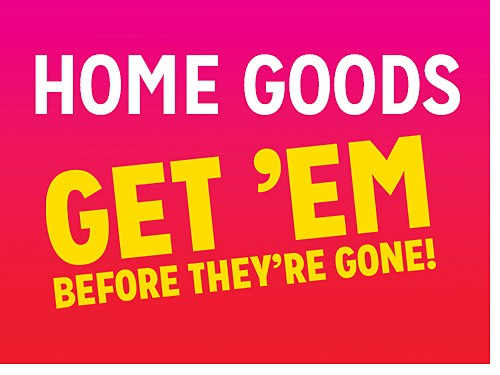 Home Goods up to 40% off