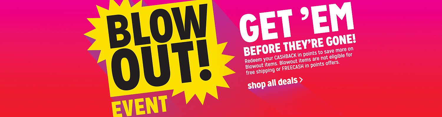 Blowout Event | Get 'Em Before They're Gone! | Shop All Deals