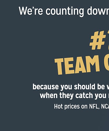"We're counting down with Top Ten Deals For You! Come back each day to see a new deal. ""#7 TEAM GEAR because you should be wearing SOMETHING when they catch you rushing the field. Hot prices on NFL, NCAA, MLB & more"