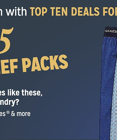 We're counting down with Top Ten Deals For You! Come back each day to see a new deal. We're counting down with Top Ten Deals For You! Come back each day to see a new deal. #5 BOXER & BRIEF PACKS because with prices like these, why do laundry?