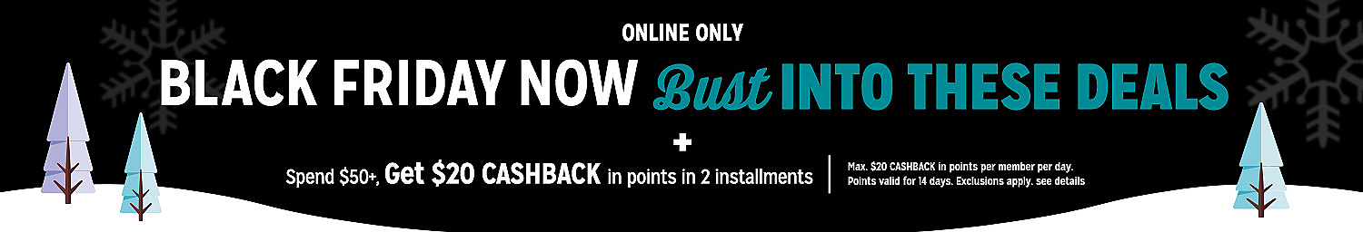 Spend $50+, get $20 CASHBACK in points in two installments