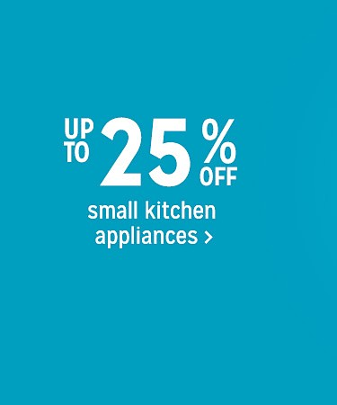 Up to 25% off Small Kitchen Appliances