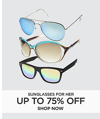Up to 75% off Sunglasses for her