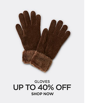Up to 40% off Gloves. Shop Now