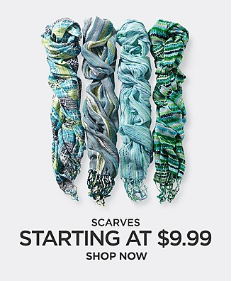 Scarves starting at $9.99. Shop Now
