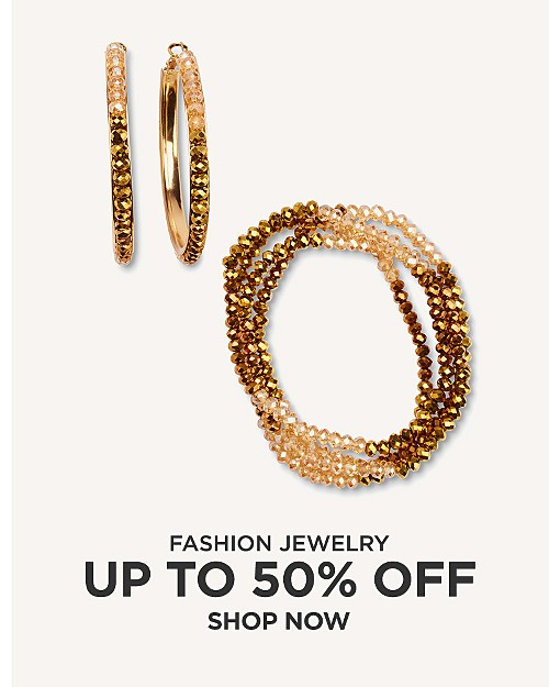 Up to 50% off fashion jewelry. Shop now