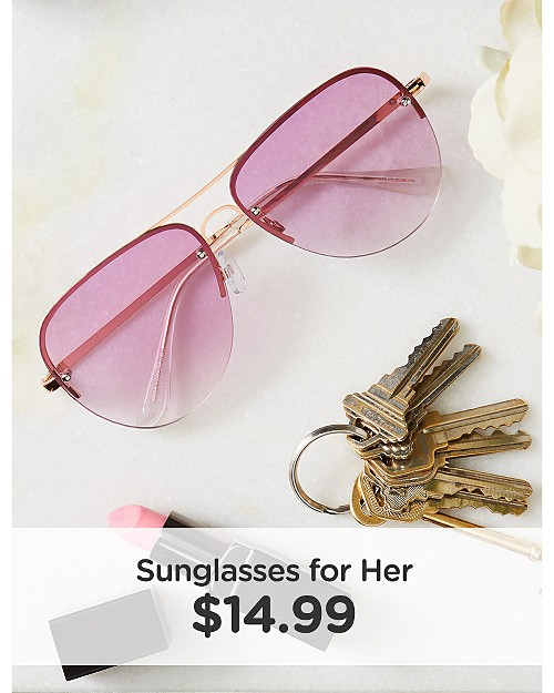 Sunglasses for Her $14.99