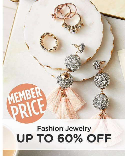 Up to 60% off Fashion Jewelry (MEMBER PRICED)