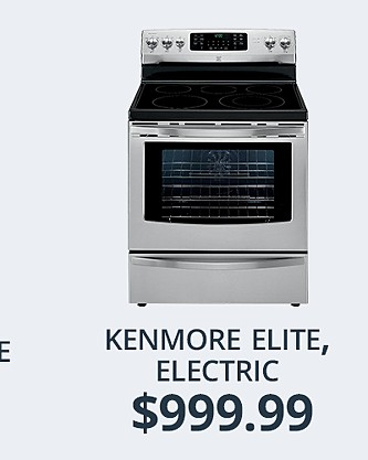 Kenmore Elite Electric Range&#x3b; $999.99