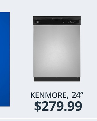 Kenmore Dishwasher&#x3b; $279.99
