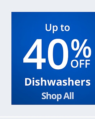 Up to 40% off Dishwashers
