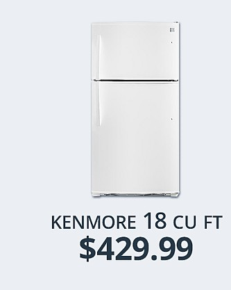 Kenmore 18 cu ft Refrigerator&#x3b; $429.99
