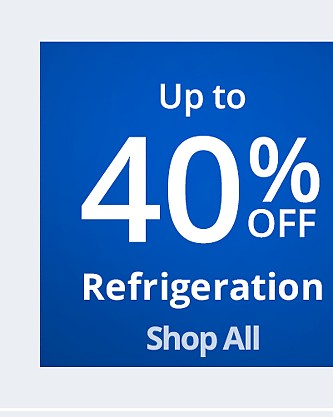 Up to 40% off Refrigeration