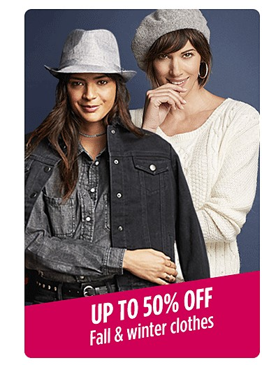 Up to 50% off fall & winter clothes