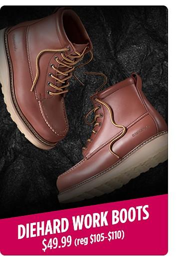 DieHard Work boots $49.99