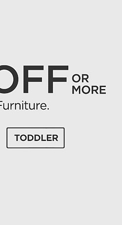 20% or more off Baby & Toddler Furniture. Shop Toddler