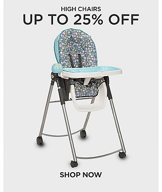 Up to 25% Off High Chairs