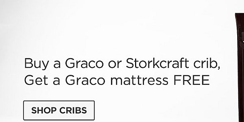 Buy a Graco or Storkcraft crib, get a Graco mattress FREE