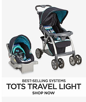 Tots travel light. Shop best selling systems