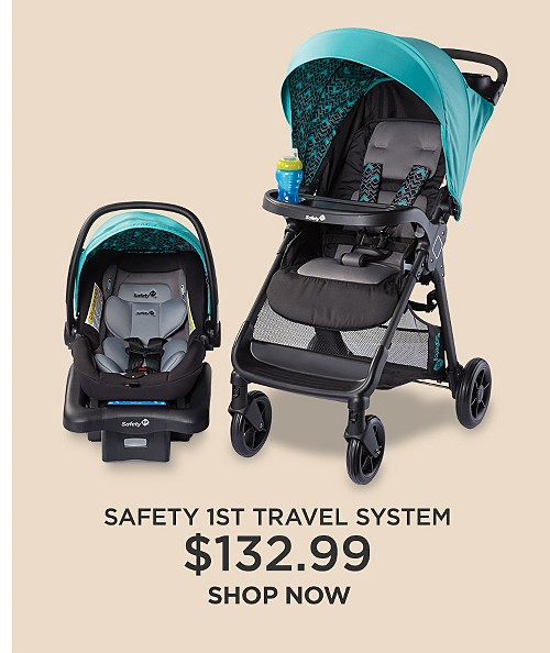 Safety 1st travel systems - $132.99. Shop now