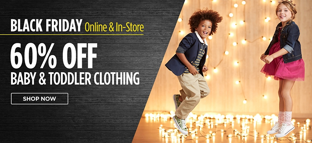 Black Friday online & in-store! 60% Off Baby & Toddler Clothing. Shop now