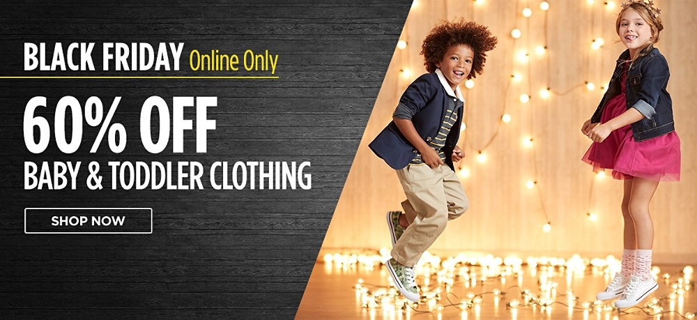 Black Friday online only! 60% Off Baby & Toddler Clothing. Shop now