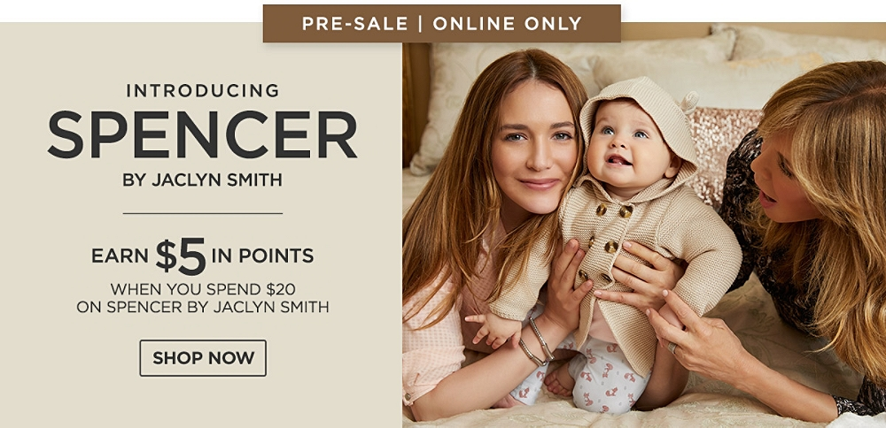 Introducing Spencer by Jaclyn Smith | Pre-Sale Online Only | Earn $5 in points when you spend $20 on Spencer by Jaclyn Smith