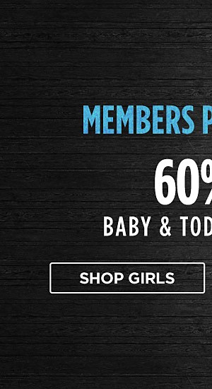 Members Private Event! 60% off baby & toddler clothing. Shop girls