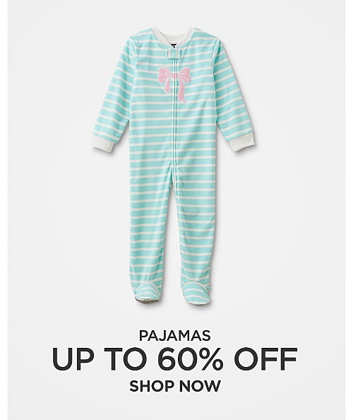 Up to 60% off Pajamas. Shop now