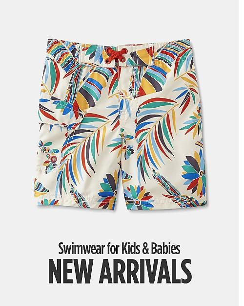 New Arrivals! Swimwear for Kids & Babies. Shop now