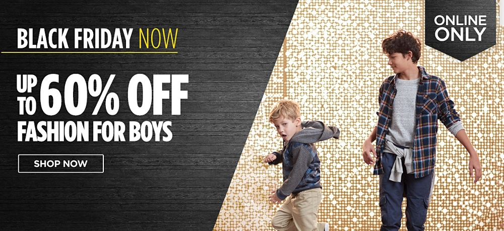 Black Friday Now! Up to 60% off fashions for boys online only