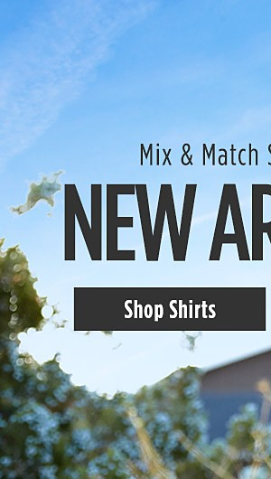 New Arrivals! Mix & Match Spring Styles. Shop Shirts